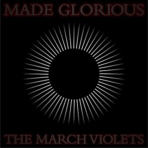 #5 The March Violets, Made Glorious