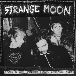 #10 A Place To Bury Strangers, Strange Moon